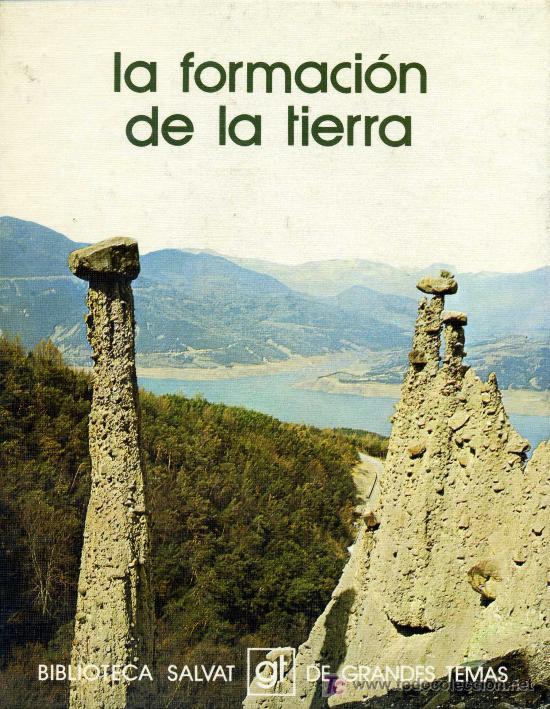 LA FORMACION DE LA TIERRA - SALVAT (Libros de Segunda Mano - Ciencias, Manuales y Oficios - Paleontología y Geología)