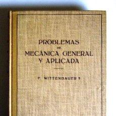 Libros de segunda mano de Ciencias: PROBLEMAS DE MECANICA GENERAL Y APLICADA - TOMO PRIMERO, MECANICA GENERAL - F. WITTENBAUER. Lote 18103793