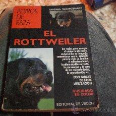 Libros de segunda mano: LIBRO.GUIA MANUAL -COLEC. PERROS DE RAZA.- EL ROTTWEILER. MARINA SALMOIRAGHI. ED, DE VECCHI. PERRO. Lote 27300919