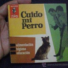 Libros de segunda mano: LIBRO MANUAL GUIA .COL. MARABU ZAS Nº 119. CUIDO MI PERRO. (ALIMENTACION, HIGIENE, EDUCACION) PERROS. Lote 27160655
