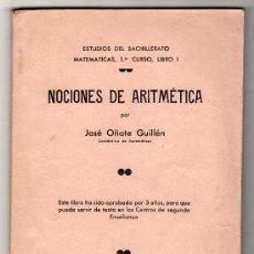 Libros de segunda mano de Ciencias: NOCIONES DE ARITMETICA POR JOSE OÑATE GUILLEN. ESTUDIOS DE BACHILLERATO 1º CURSO. SAN SEBASTIAN 1938. Lote 18307984