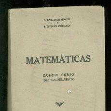 Libros de segunda mano de Ciencias: MATEMATICAS. QUINTO CURSO DE BACHILLERATO. LIBRERIA GENERAL. 1942.. Lote 18401085