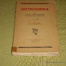 Libros de segunda mano de Ciencias: ELECTROQUÍMICA- ING. VICTOR GAERTNER. Lote 27246301