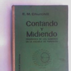 Libros de segunda mano de Ciencias: CONTANDO Y MIDIENDO, POR E. M. CHURCHILL - UTEHA - MÉXICO - PRIMERA EDICION EN ESPAÑOL - RARO!!. Lote 26515028