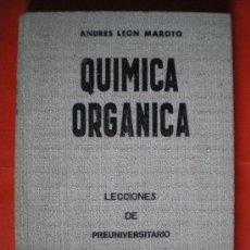 Libros de segunda mano de Ciencias: QUIMICA ORGANICA ANDRES LEON MAROTO 1967 LECCIONES DE PREUNIVERSITARIO 279 PAGINAS. Lote 26557326