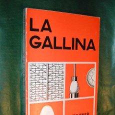 Libros de segunda mano: LA GALLINA, (FISIOLOGÍA, REPRODUCCIÓN, ETOLOGÍA) DE ALFRED MEHNER. Lote 19022485