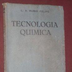 Libros de segunda mano de Ciencias: TECNOLOGÍA QUÍMICA POR LAMBERTO A. RUBIO FELIPE DE TECNOS EN MADRID 1949. Lote 26275049