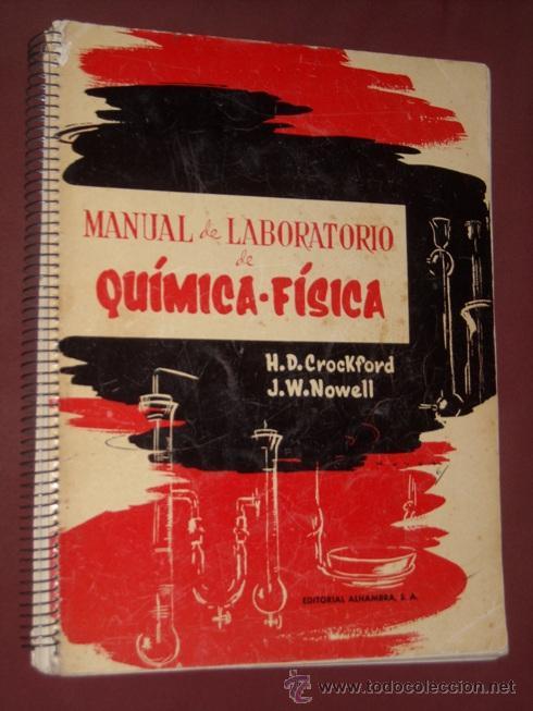 MANUAL DE LABORATORIO DE QUÍMICA FÍSICA POR CROCKFORD Y NOWELL DE ALHAMBRA EN MADRID 1961 (Libros de Segunda Mano - Ciencias, Manuales y Oficios - Física, Química y Matemáticas)