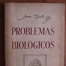 Libros de segunda mano: PROBLEMAS BIOLOGICOS, JAIME PUJIULA, TIPOGRAFIA CASALS, 1941. Lote 19237207