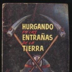 Libros de segunda mano: ENCICLOPEDIA PULGA Nº 19. HURGANDO EN LAS ENTRAÑAS DE LA TIERRA. EDIT. CLIPER.. Lote 19509146