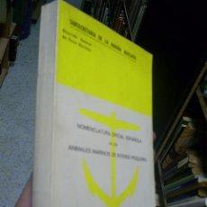 Libros de segunda mano: NOMENCLATURA OFICIAL ESPAÑOLA DE LOS ANIMALES MARINOS DE INTERÉS PESQUERO 1972 RM44620. Lote 20720993