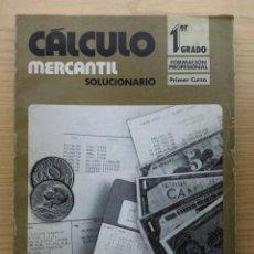 Libros de segunda mano de Ciencias: CALCULO MERCANTIL - SOLUCIONARIO - PRIMER GRADO - FORMACION PROFESIONAL - PRIMER CURSO. Lote 25268795