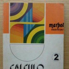 Libros de segunda mano de Ciencias: CALCULO MERCANTIL 2 - MARPOL - FORMACION PROFESIONAL. Lote 25268799