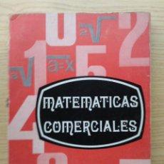 Libros de segunda mano de Ciencias: MATEMATICAS COMERCIALES . JESUS RUIZ DE GOPEGUI BERMEJO . MATEMATICA. Lote 27422700