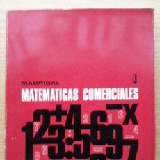 Libros de segunda mano de Ciencias: MATEMATICAS COMERCIALES 1 . MATEMATICA . MADRIGAL. Lote 26955208