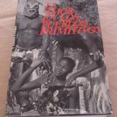 Libros de segunda mano: EL AMOR EN LOS PUEBLOS PRIMITIVOS - JOSÉ REPOLLÉS AGUILAR.. Lote 19717587