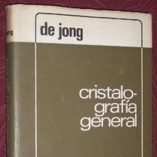 Livros em segunda mão: CRISTALOGRAFÍA GENERAL POR W. F. DE JONG Y J. BOUMAN DE EDICIONES AGUILAR EN MADRID 1967. Lote 19732659