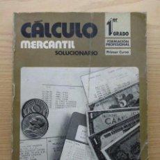 Libros de segunda mano de Ciencias: CALCULO MERCANTIL - SOLUCIONARIO - FP1 - PRIMER CURSO. Lote 25268796