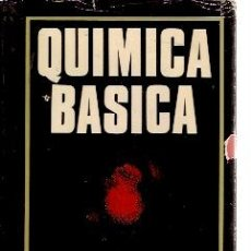 Libros de segunda mano de Ciencias: QUIMICA BASICA (MADRID, 1968). Lote 25795401