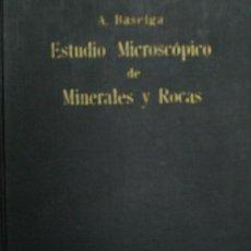 Libros de segunda mano: ESTUDIO MICROSCOPICO DE MINERALES Y ROCAS. BASELGA ANTONIO. 1945. INGENIEROS DE MINAS. Lote 20223906