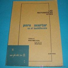 Libros de segunda mano de Ciencias: LAS MATEMÁTICAS VIVAS PARA ACERTAR EN EL BACHILLERATO. TOMO IV. ARITMÉTICA PARTE PRÁCTICA. Lote 25495679