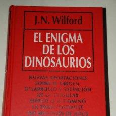 Libros de segunda mano: EL ENIGMA DE LOS DINOSAURIOS. J.N. WILFORD .RBA. Lote 27184196