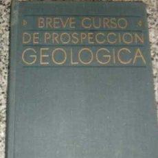 Libros de segunda mano: BREVE CURSO DE PROSPECCION GEOLOGICA, POR MAKSIVOV, MILOSERDINA Y ERIOMIN - MIR - MOSCÚ - 1973. Lote 26714425