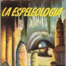 Libros de segunda mano: LA ESPELEOLOGÍA POR FRANCISCO VICENS DE EDICIONES GP (ENCICLOPEDIA PULGA) EN BARCELONA. Lote 24623592