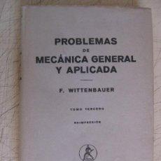 Libros de segunda mano de Ciencias: PROBLEMAS DE MECANICA GENERAL APLICADA - F. WITTENBAUER. Lote 20659365