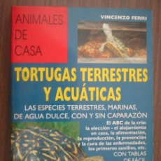 Libros de segunda mano: TORTUGAS TERRESTRES Y ACUÁTICAS. FERRI, VINCENZO. 1992. DE VECCHI. Lote 20744577
