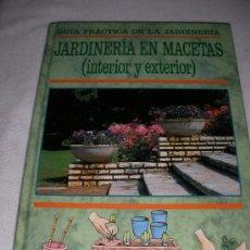Libros de segunda mano: JARDINERIA EN MACETAS (INTERIOR Y EXTERIOR). Lote 21285217
