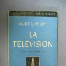 Libros de segunda mano de Ciencias: LIBRO LA TELEVISION SOBRE LA TECNICA CON DIBUJOS Y ILUSTRACIONES 1945. Lote 27529529