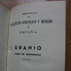Livros em segunda mão: MEMORIAS DEL INSTITUTO GEOLÓGICO Y MINERO DE ESPAÑA. URANIO. CURSO DE CONFERENCIAS.. Lote 21530258