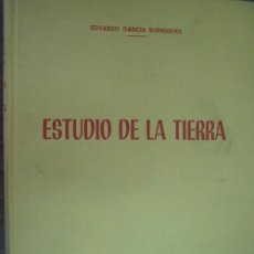 Libros de segunda mano: ESTUDIO DE LA TIERRA. GARCÍA RODRÍGUEZ, EDUARDO. 1961. Lote 21711032