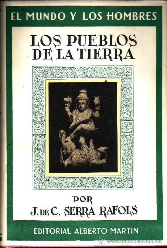 LOS PUEBLOS DE LA TIERRA: ESTUDIO ETNOGRAFICO. JOSÉ DE C. SERRA RAFOLS. (Libros de Segunda Mano - Ciencias, Manuales y Oficios - Paleontología y Geología)