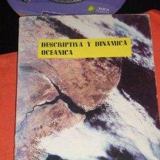 Libros de segunda mano: DESCRIPTIVA Y DINAMICA OCEANICA, POR ALBERTO J. VALDEZ - CENTRO NAVAL - ARGENTINA - 1981. Lote 26247747