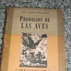 Libros de segunda mano: PRODIGIOS DE LA AVES, POR JOSÉ OTERO ESPASANDÍN - ATLANTIDA - ARGENTINA - 1954. Lote 21770780