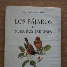 Libros de segunda mano: LOS PÁJAROS DE NUESTROS JARDINES. FABRÉ (JORGE) Y CLARASÓ (NOEL). Lote 21925012