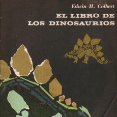 Libros de segunda mano: EL LIBRO DE LOS DINOSAURIOS, POR EDWIN H. COLBERT - EUDEBA - 1986 - ARGENTINA. Lote 32729487