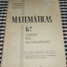 Libros de segunda mano de Ciencias: MATEMATICAS 6º CURSO DEL BACHILLERATO 1938. Lote 26991431