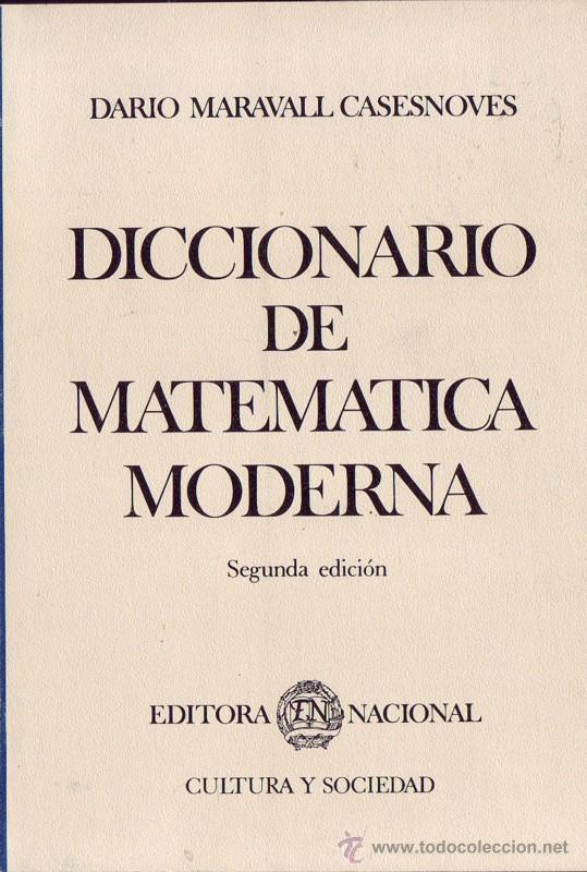 DICCIONARIO DE MATEMÁTICA MODERNA. DARÍO MARAVALL CASESNOVES. (Libros de Segunda Mano - Ciencias, Manuales y Oficios - Física, Química y Matemáticas)