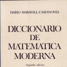 Libros de segunda mano de Ciencias: DICCIONARIO DE MATEMÁTICA MODERNA. DARÍO MARAVALL CASESNOVES.. Lote 27206167