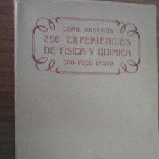 Libros de segunda mano de Ciencias: CÓMO HAREMOS 250 EXPERIENCIAS DE FÍSICA Y QUÍMICA CON POCO GASTO. CHANTICLAIRE. 1943. Lote 23088538