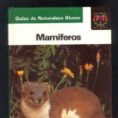 Libros de segunda mano: MAMIFEROS / GUIAS DE NATURALEZA BLUME. Lote 113040371