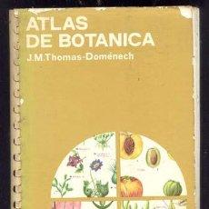 Libros de segunda mano: JOSE M ª THOMAS DOMENECH / ATLAS DE BOTÁNICA / EDIC. JOVER 1979. Lote 135037829
