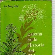 Libros de segunda mano: ESPAÑA EN LA HISTORIA DEL TABACO (MADRID, 1959). Lote 23572907