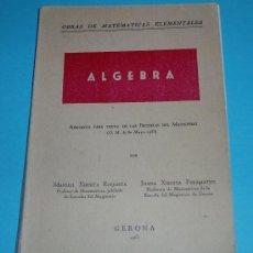 Libros de segunda mano de Ciencias: ALGEBRA. MANUEL XIBERTA ROQUETA Y JUANA XIBERTA PERAMATEU. Lote 23603394