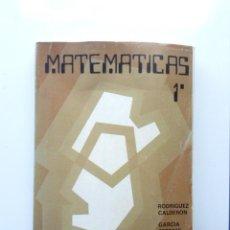 Libros de segunda mano de Ciencias: MATEMATICAS - 1 1º - RODRIGUEZ CALDERON, GARCIA SESTAFE - SGEL - 1975. Lote 26429084