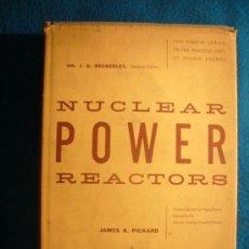 Libros de segunda mano de Ciencias: J. K. PICKARD: - NUCLEAR POWER REACTORS - (NEW YORK,1957). Lote 27303353