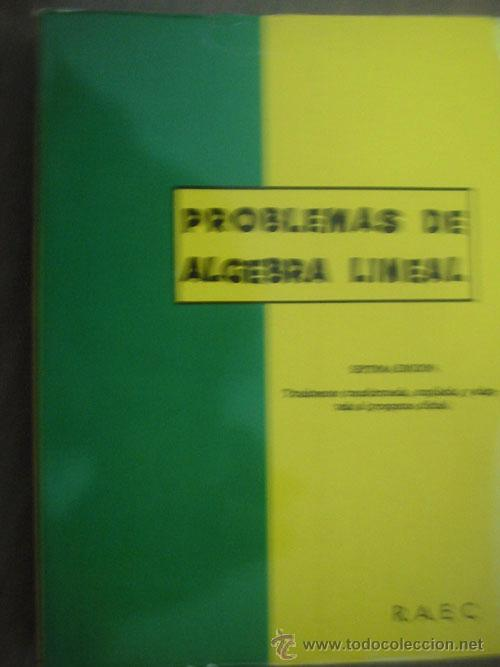PROBLEMAS DE ÁLGEBRA LINEAL. 1971 RAEC (Libros de Segunda Mano - Ciencias, Manuales y Oficios - Física, Química y Matemáticas)